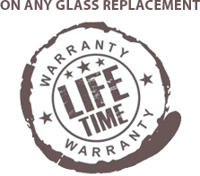 Lifetime Warranty on Any Glass Replacement